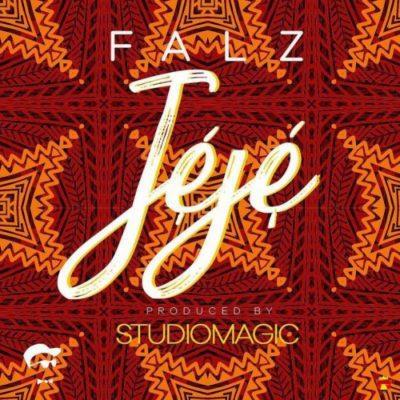 Falz-JEJE Falz – Jeje [LYRICS] LYRICS to Nigeria Hottest Singles