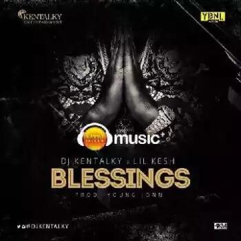 DJ Kentalky ft Lil Kesh – Blessings