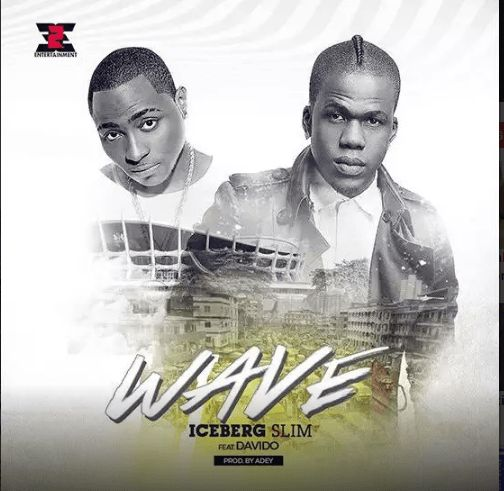 IceBerg Slim ft Davido – WAVE