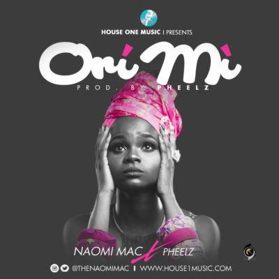 """Naomi Mac – """"Ori Mi"""" ft. Pheelz"""
