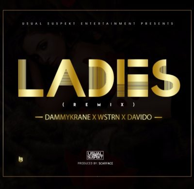 Dammy-Krane-x-Wstrn-X-Davido-–-Ladies-Remix