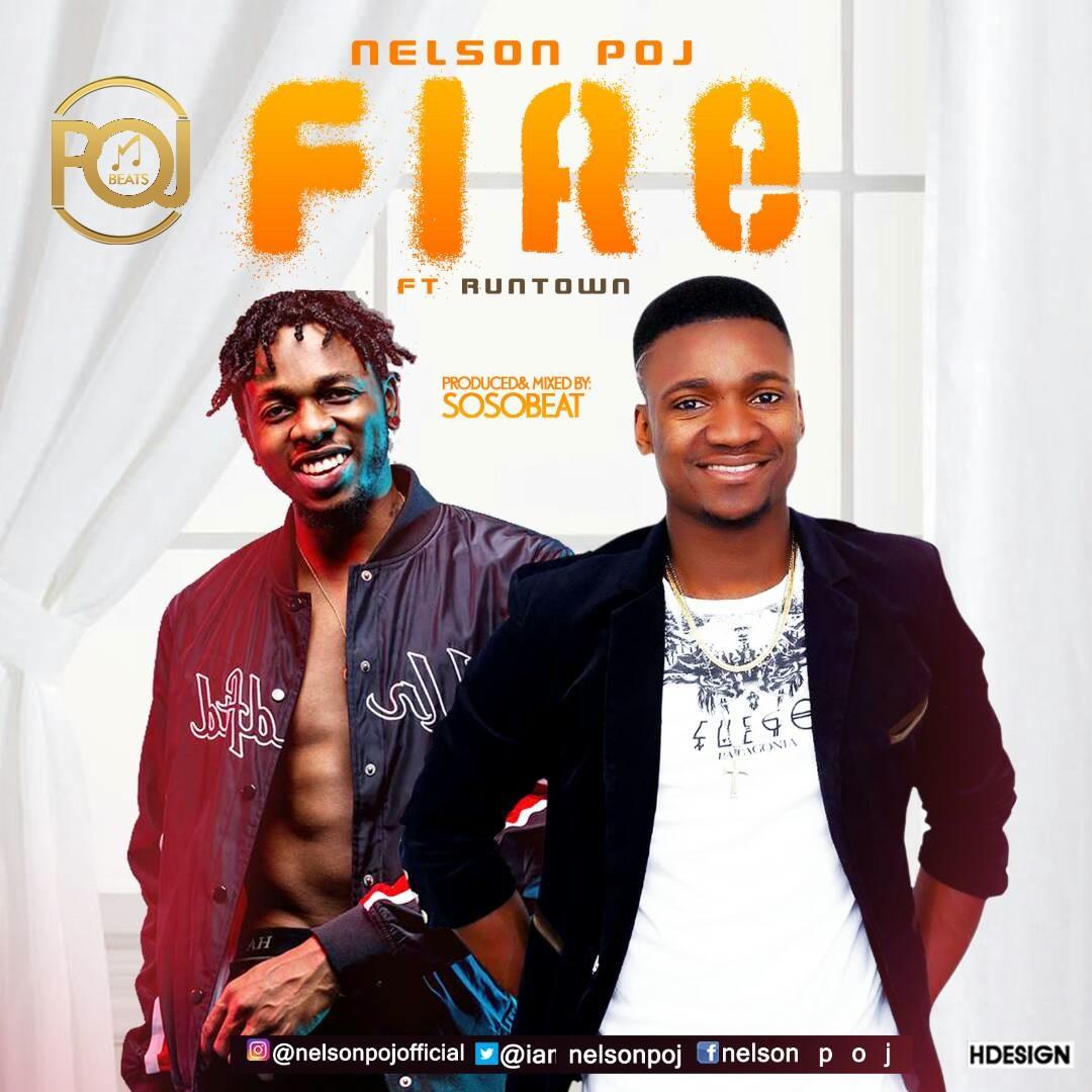 Nelson-POJ-ft-Runtown-FIRE