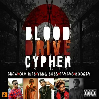 Blood Drive Cypher – ft Drew x Ola Dips x Boogey x Young Soss x Paybac