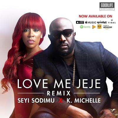 Seyi Sodimu – LOVE ME JEJE (Remix) ft K. Michelle