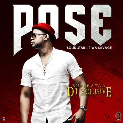 DJ-Xclusive-–-Pose-ft.-Tiwa-Savage-Solidstar